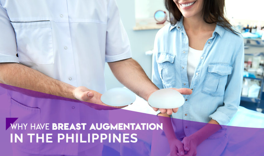 breast surgery ph why have breast augmentation in the philippines