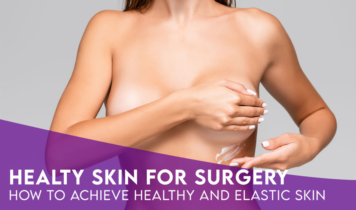 How Healthy Skin Is Vital for Breast Augmentation
