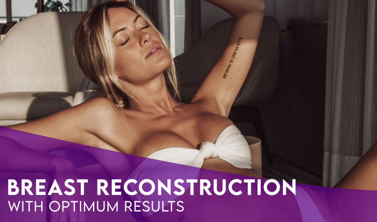 Breast Reconstruction With Optimum Aesthetic Results